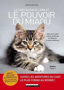 Le chat du Dalaï-lama et le pouvoir du miaou : Découvrir notre nature profonde et ressentir la paix intérieure - tome 3