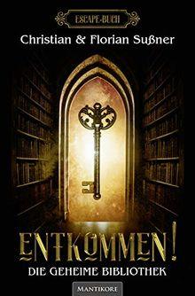 Entkommen! - Die geheime Bibliothek: Ein Escape Buch