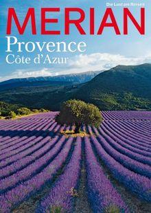 MERIAN Provence und Côte d'Azur: Saint Tropez: Die Party geht weiter. Picasso: Gespräch mit seiner Muse Marianne. Luberon: Die Radtour der Freuden (MERIAN Hefte)
