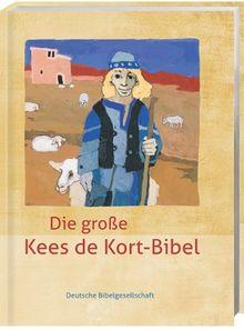 Die große Kees de Kort-Bibel: mit Noten und Audio-CD