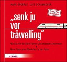 senk ju vor träwelling: Wie Sie mit der Bahn fahren und trotzdem ankommen & Neue Tipps zum Überleben in der Bahn
