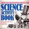 Science Activity Book (Smithsonian Family Learning Project)