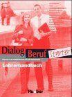 Dialog Beruf, Starter, neue Rechtschreibung, Lehrerhandbuch: Deutsch als Fremdsprache für die Grundstufe