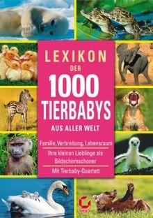 Lexikon der 1000 Tierbabys
