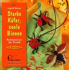 Brunnen-Reihe, Starke Käfer, coole Bienen