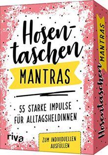 Hosentaschen-Mantras – 55 starke Impulse für Alltagsheldinnen: zum individuellen Ausfüllen