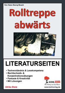 Rolltreppe abwärts / Literaturseiten: Mit Lösungen. Textverständnis, Impulsfragen, Meinungsbildung, Sinnerfassendes Lernen