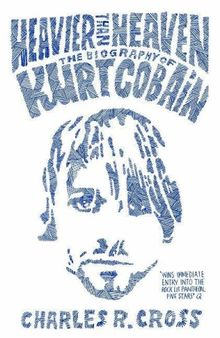 Heavier Than Heaven: The Biography of Kurt Cobain (Sceptre 21's)