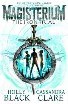 Magisterium: The Iron Trial (The Magisterium, Band 1)