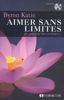 Aimer Sans Limites - Qui seriez-vous sans vos histoires ? + DVD