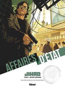 Affaires d'Etat - Jihad - Tome 01: Secret défense