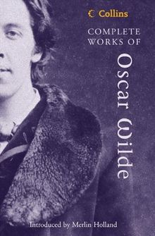 Collins Complete Works of Oscar Wilde (Collins Classics)