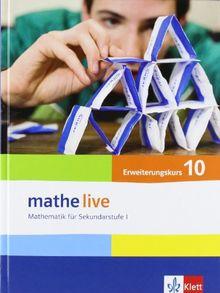 Mathe Live. Mathematik für Sekundarstufe I. Neubearbeitung. Schülerbuch Erweiterungskurs 10. Schuljahr