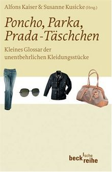 Poncho, Parka, Prada-Täschchen: Kleines Glossar der unentbehrlichen Kleidungsstücke