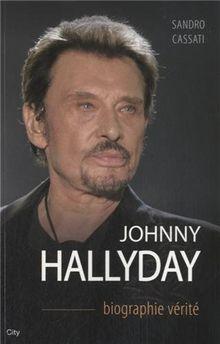 Johnny Halliday, biographie vérité
