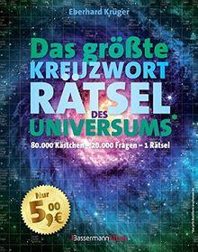 Das größte KreuzwortRätsel des Universums: Das Riesenrätsel: 80.000 Kästchen - 20.000 Fragen - 1 Rätsel