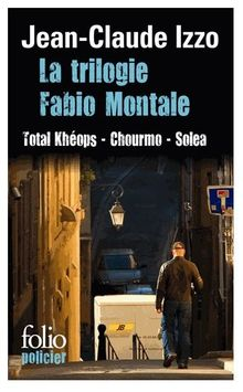 La trilogie Fabio Montale : Total Khéops ; Chourmo ; Solea (Folio Policier)