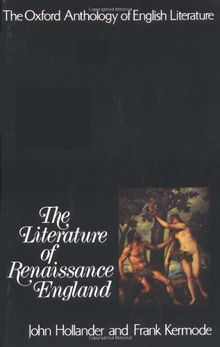 The Oxford Anthology of English Literature: Volume II: The Literature of Renaissance England (Anthology of English Literature Series)