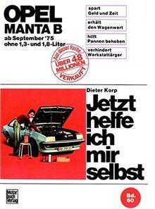 Jetzt helfe ich mir selbst Band 060: Opel Manta B (75-88) ohne 1,3 und 1,8 Liter