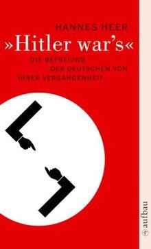"""""""Hitler war's"""": Die Befreiung der Deutschen von ihrer Vergangenheit"""