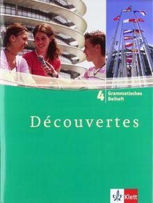 Découvertes: Decouvertes 4. Grammatisches Beiheft. Alle Bundesländer: Französisch als 2. Fremdsprache oder fortgeführte 1. Fremdsprache. Gymnasium: TEIL 4