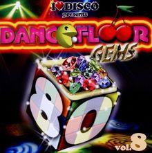 I Love Disco-Dancefloor Gems 80s vol. 8
