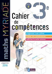 Mathématiques 3e Cycle 4 Myriade : Cahier de compétences
