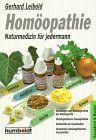 Homöopathie, Naturmedizin für jedermann.
