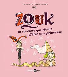 Zouk, Tome 5 : La sorcière qui revait d'être une princesse