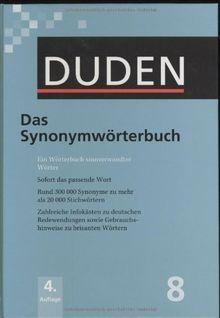 Der Duden in 12 Bänden. Das Standardwerk zur deutschen Sprache: Duden 08. Das Synonymwörterbuch: Ein Wörterbuch sinnverwandter Wörter. Sofort das ... zu brisanten Wörtern: Band 8