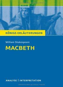 Macbeth. Textanalyse und Interpretation mit ausführlicher Inhaltsangabe und Abituraufgaben mit Lösungen