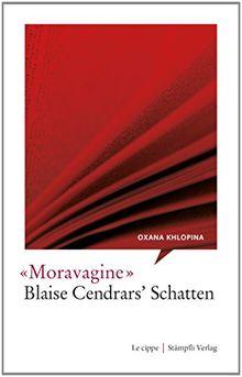 Moravagine - Blaise Cendrars' Schatten