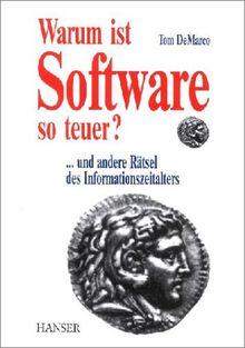 Warum ist Software so teuer? ... und andere Rätsel des Informationszeitalters