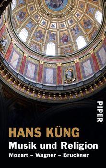 Musik und Religion: Mozart - Wagner - Bruckner
