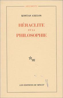 Héraclite et la philosophie (Arguments)