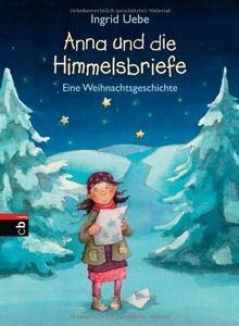 Anna und die Himmelsbriefe: Eine Weihnachtsgeschichte
