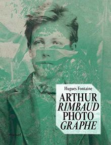 Arthur Rimbaud Photographe