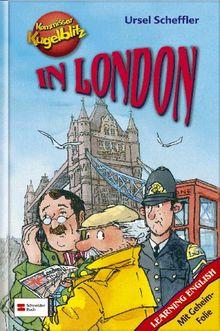Kommissar Kugelblitz. Kugelblitz in London: Ratekrimi. Mit Geheimfolie und Englischvokabeln