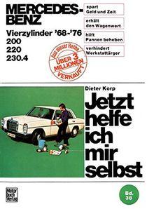 Mercedes-Benz 200 / 220 / 230.4 4Zyl. 1968-1976 (Jetzt helfe ich mir selbst)