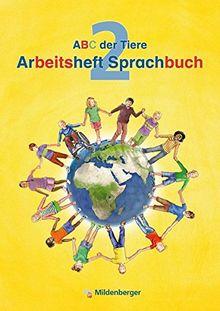 ABC der Tiere / ABC der Tiere 2 - Arbeitsheft Sprachbuch · Neubearbeitung (ABC der Tiere - Neubearbeitung)
