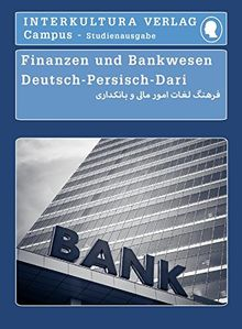 Studienwörterbuch für Finanzen und Bankwesen: Deutsch-Persisch (Deutsch-Persisch Dari Studienwörterbuch für Studium)