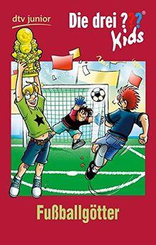 Die drei ??? Kids 42 - Fußballgötter: Erzählt von Boris Pfeiffer (dtv junior)
