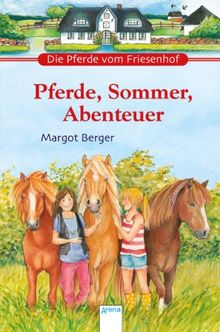 Pferde, Sommer, Abenteuer: Die Pferde vom Friesenhof