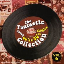 The Fantastic French 60's & 70's Singles Collection, Vol. 6