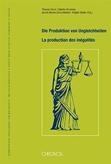 Die Produktion von Ungleichheiten - La production des inégalités (Hefte der Schweizerischen Gesellschaft für Wirtschafts- und Sozialgeschichte)