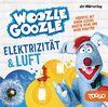 Woozle Goozle - Luft & Elektrizität: Woozle Goozle (2) (Die Woozle-Goozle-Hörspiele, Band 2)