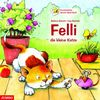 Felli, die kleine Katze: Geschichten, Lieder, Spiele und Bilder, die mit Sprache spielen (AT)