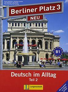 """Berliner Platz 3 NEU in Teilbänden - Lehr- und Arbeitsbuch Teil 2 mit Audio-CD und """"Im Alltag EXTRA"""": Deutsch im Alltag"""
