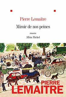 Miroir de nos peines (A.M. ROM.FRANC)