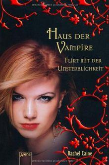 Haus der Vampire 08. Flirt mit der Unsterblichkeit